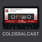 COLOSSALCAST Ep1