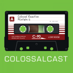 COLOSSALCAST Ep6