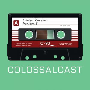 COLOSSALCAST Ep8